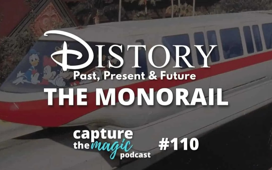 Ep 110: DIStory – Disney World Monorail