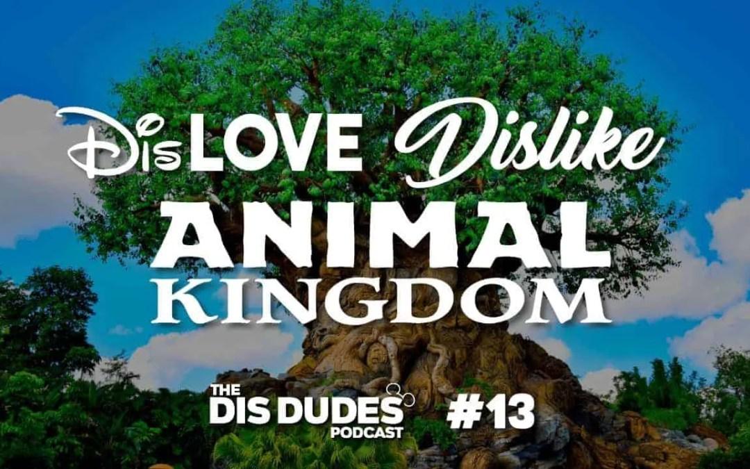 The Dis Dudes – Ep 13: DisLove / Dislike – Animal Kingdom