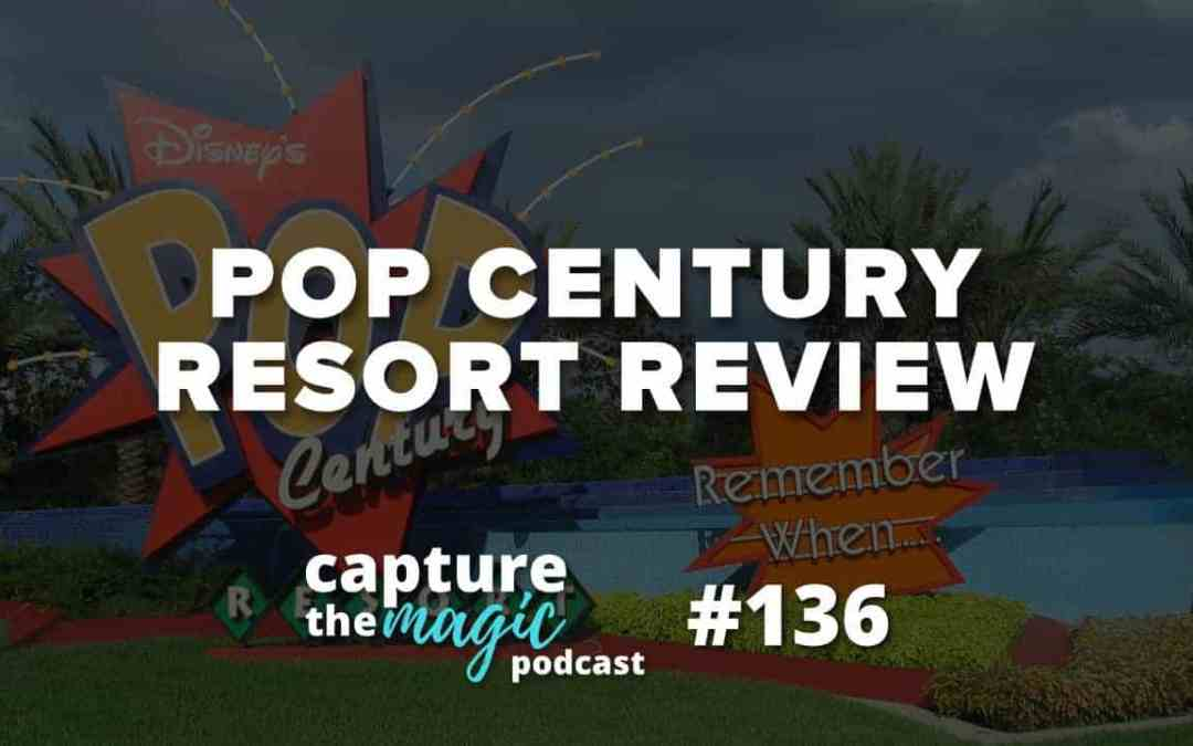 Ep 136: Pop Century Resort Review