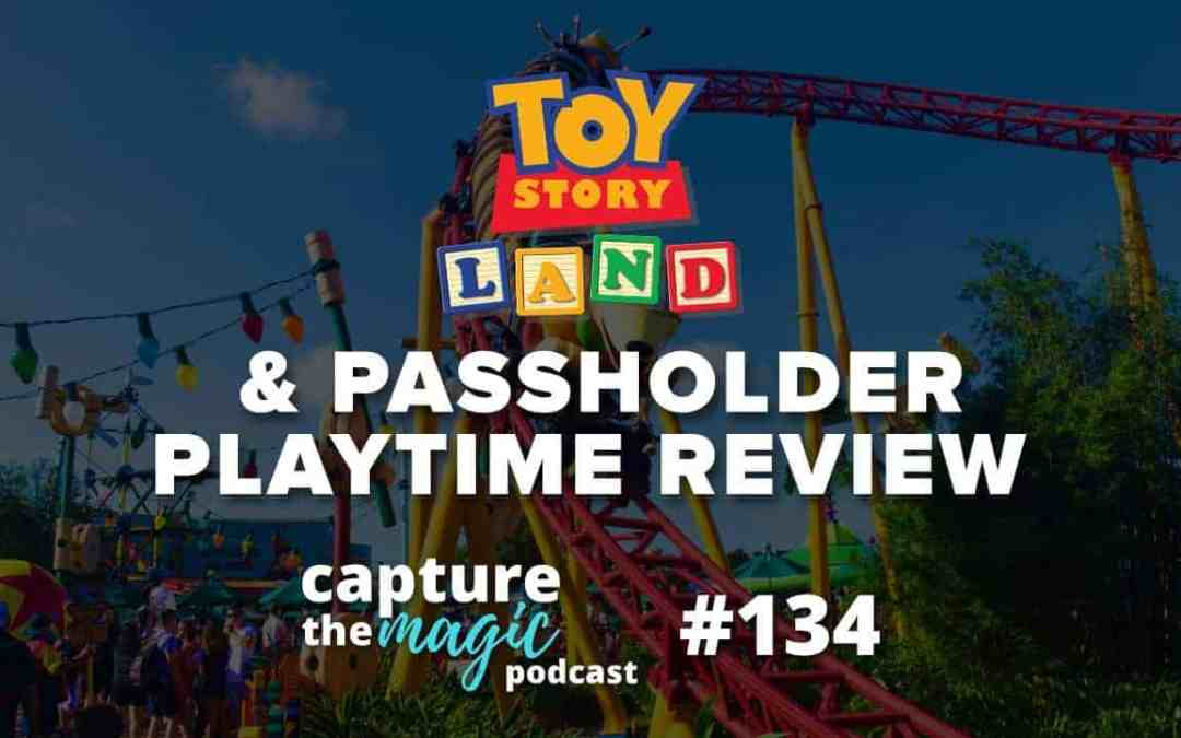 Ep 134: Toy Story Land – The Good, the Bad, and Passholder Playtime