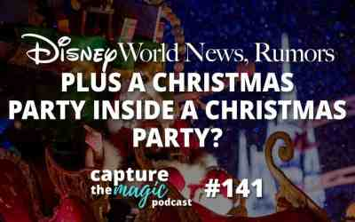 Ep 141 – Disney World News + A Party Within the Christmas Party