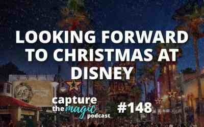 Ep 148: What We Are Looking Forward to During the Holidays at Walt Disney World
