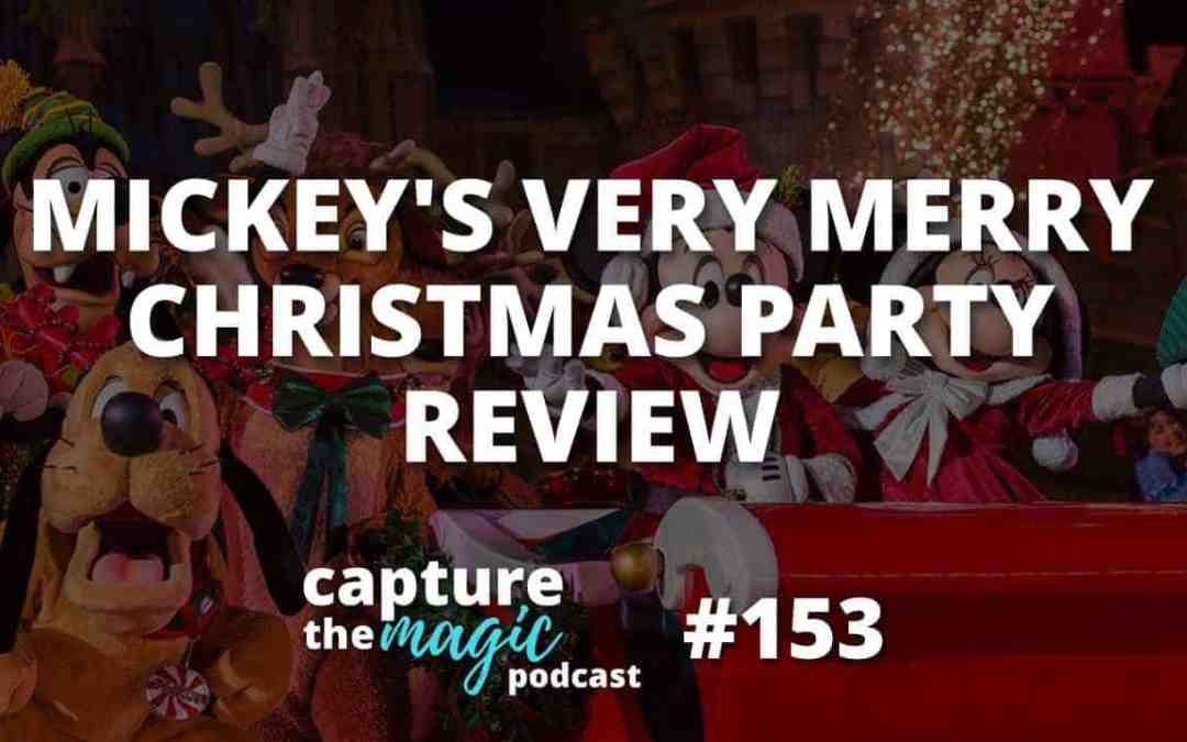 Ep 153: Mickey's Very Merry Christmas Party 2018 Review