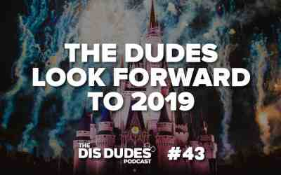 The Dis Dudes – Ep 43: The Dudes Look Forward To 2019