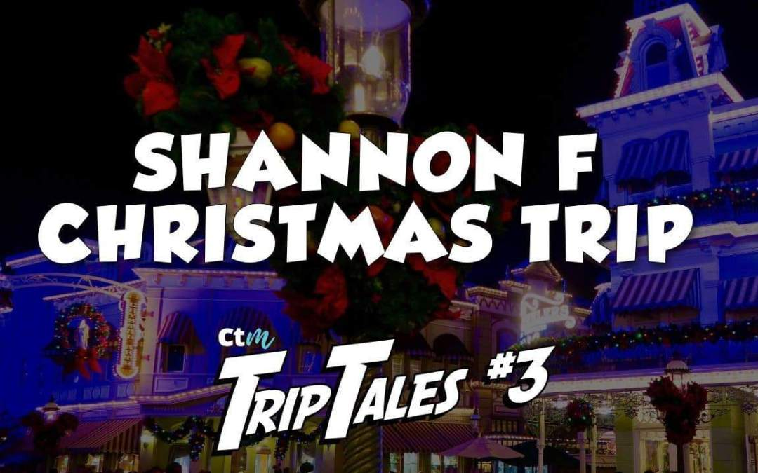 Trip Tales- Ep 3: Shannon's Christmas Trip