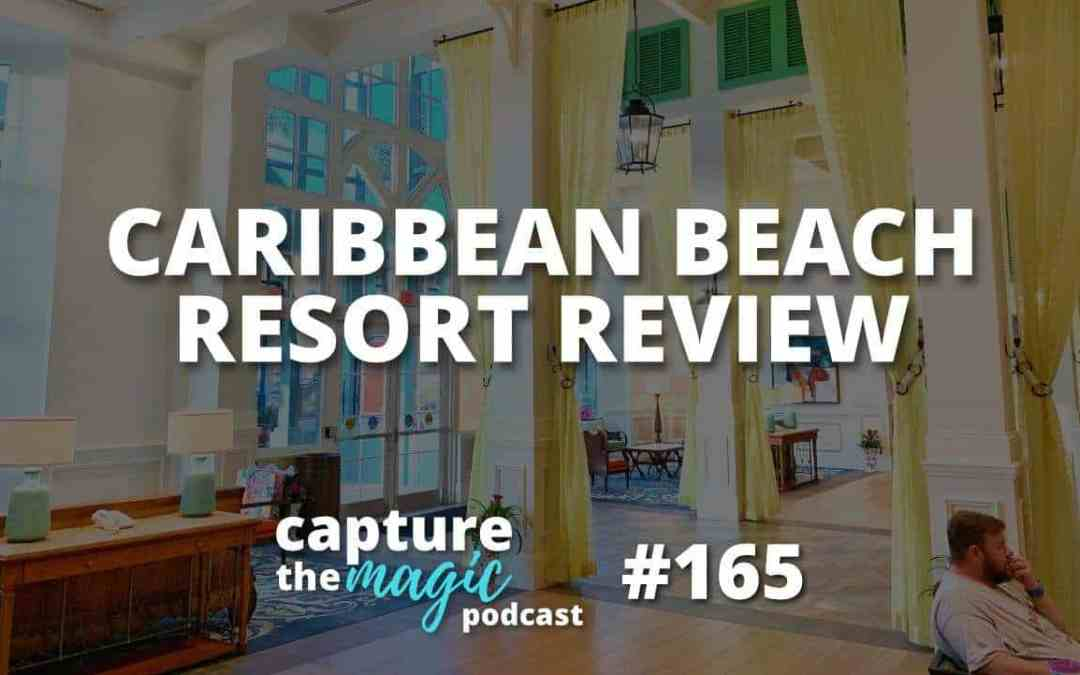Ep 165 – Caribbean Beach Resort Review