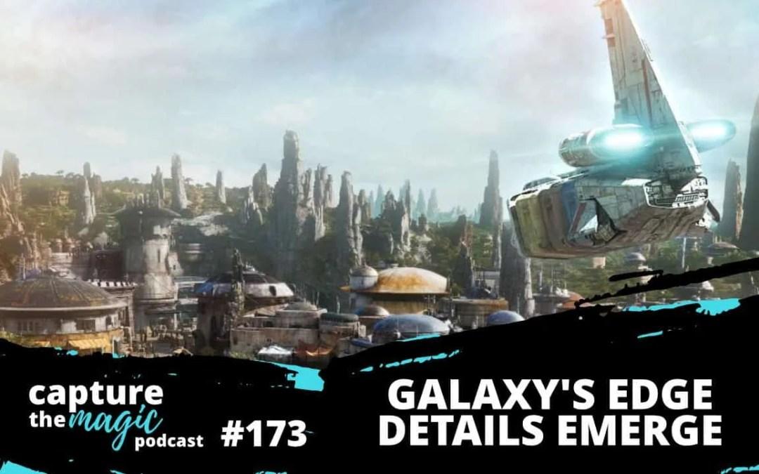 Ep 173: Galaxy's Edge Details Emerge