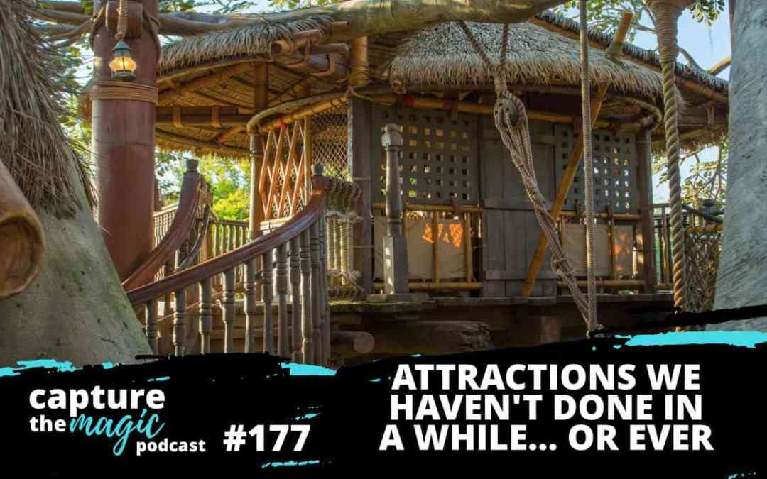 Ep 177: Attractions We Haven't Done in a While…or Ever!