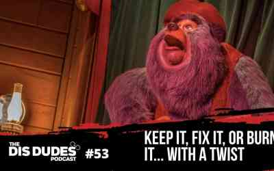 The Dis Dudes – Ep 53: Endgame Theories & Keep It, Fix It or Burn It… With A Twist