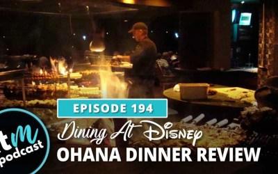 Ep 194: Ohana Dinner Review