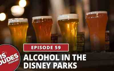 The Dis Dudes – Ep 59: Alcohol In The Disney Parks