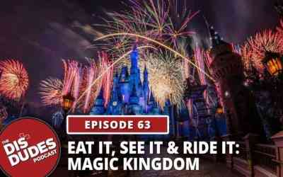 The Dis Dudes: Ep 63- Eat It, See It & Ride It: Magic Kingdom