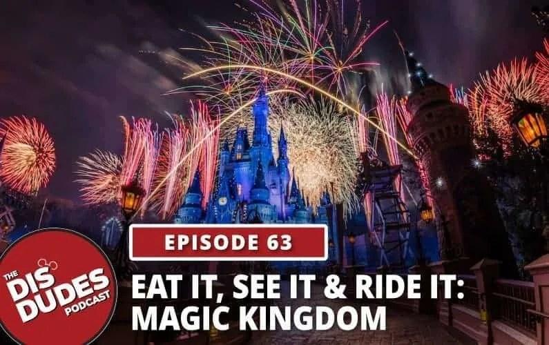The Dis Dudes: Ep 63- Eat It, See It & Ride It: Magic Kingdom