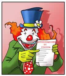 Vignetta raffigurante un clown che mostra sorridente un'autorizzazione di polizia amministrativa allo svolgimento di spettacoli e intrattenimenti in luogo pubblico.