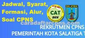 Jadwal Pendaftaran CPNS Pemkot Salatiga 2021 Lulusan SMA SMK D3 S1 S2