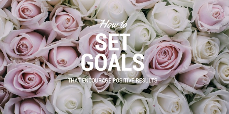 Easy tips for setting goals in a way to encourage positive results and follow-through. Simple and clever strategy to set life goals the successful way – a smart plan for setting goals and achieving them.