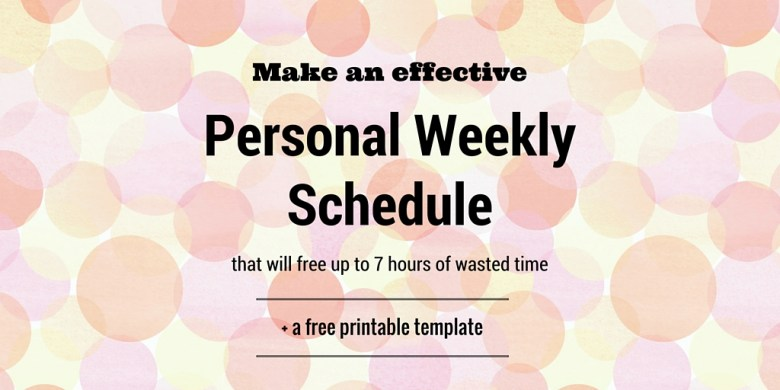 Get a free printable template & easy tips for how to make a weekly personal schedule to free up hours of wasted time & de-clutter your life. Get more done in less time & enjoy the freedom!