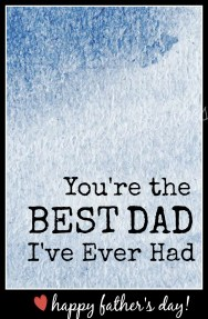 You're The BEST DAD I've Ever Had - fun free printable for father's day!