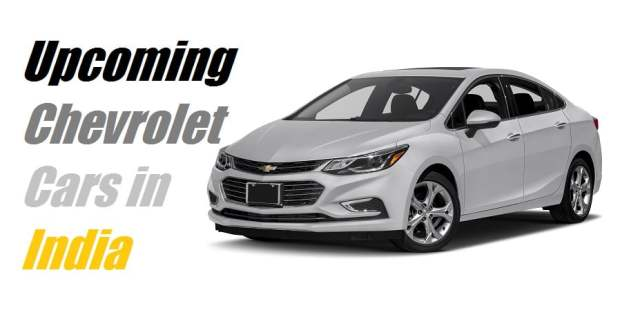 Upcoming Chevrolet Cars in India