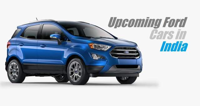 upcoming ford cars in india 2017-2018
