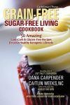 CarbSmart Grain-Free Sugar-Free Living Cookbook