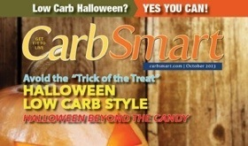 CarbSmart Magazine Issue 07 October 2013: Low Carb Halloween? Yes You Can!