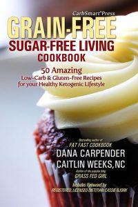 CarbSmart Grain-Free, Sugar-Free Living Cookbook