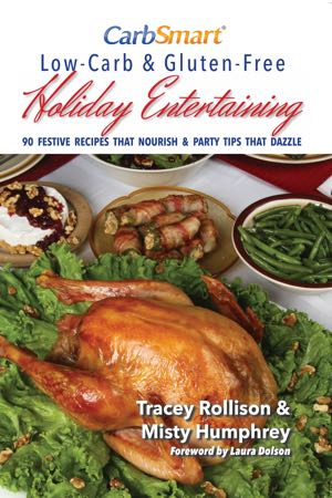 CarbSmart Low-Carb & Gluten-Free Holiday Entertaining Cookbook