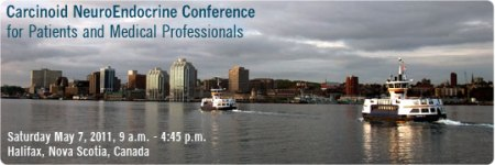 CNETS Canada Halifax 2011 Conference for Carcinoid and NET Cancer Patients and Medical Professionals