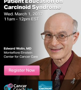 Carcinoid Syndrome Live Event, Dr. Edward Wolin banner