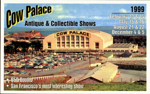Cow Palace Antique Amp Collectible Show San Francisco CA