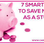 7 Smart Ways to Save Money as a Student
