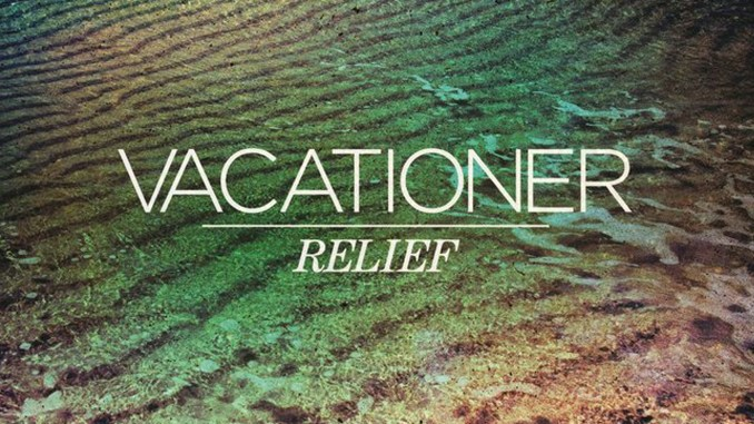 Vacationer_Relief_courtesy_Downtown_Records_t670fi