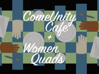 ComeUnity Cafe + Women Quads Graphic (Slider)