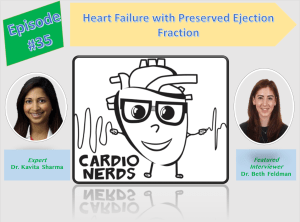 35. Heart Failure with Preserved Ejection Fraction with Dr. Kavita Sharma