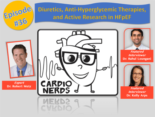36. Diuretics, ARNi, SGLT2/GLP1 therapies for HFpEF with Dr. Robert Mentz