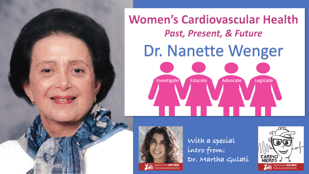 Dr. Nanette Wenger Women's Cardiovascular Health: Past, Present, & Future