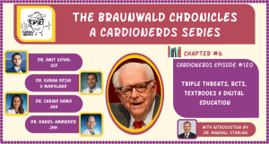 120. The Braunwald Chronicles: Triple Threats, Randomized Controlled Trials, Textbooks & Digital Education
