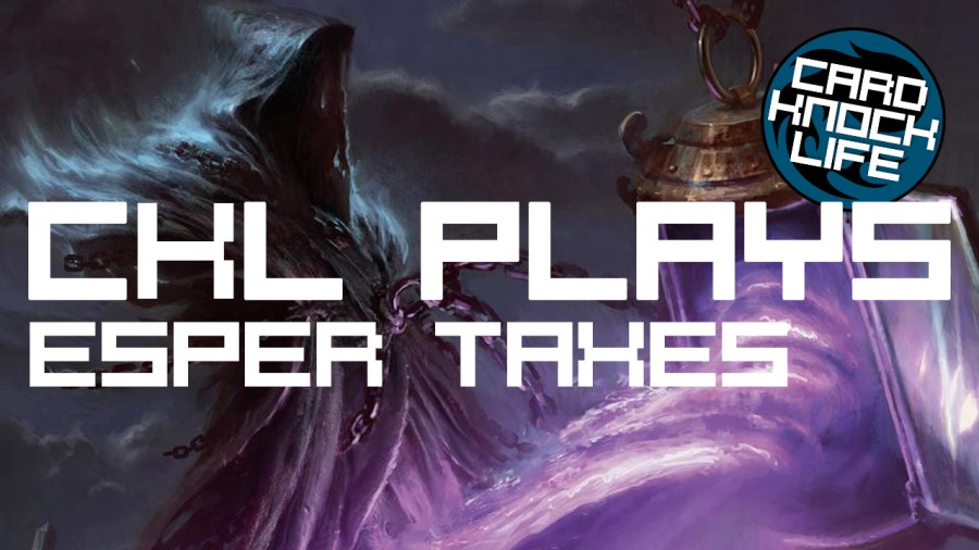 CKL Plays (Modern) Esper Taxes