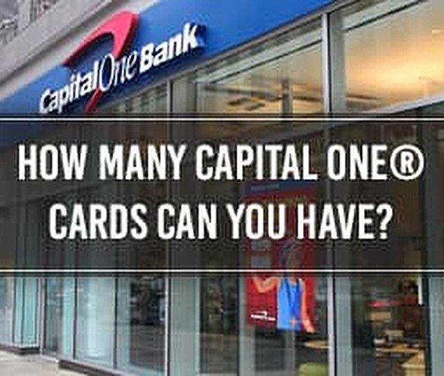 How Many Capital One Cards Can You Have