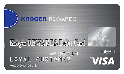 Kroger REWARDS Debit Card - How to Apply for Kroger REWARDS Debit Card Online