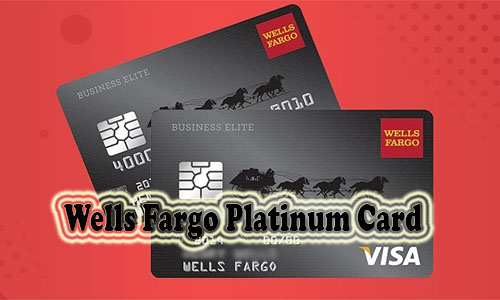 Wells Fargo Platinum Card - How to Apply for Wells Fargo Card