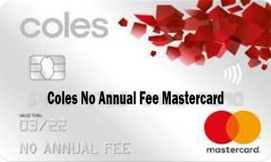 Coles No Annual Fee MasterCard - Coles No Annual Fee Mastercard Application