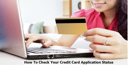 How To Check Your Credit Card Application Status