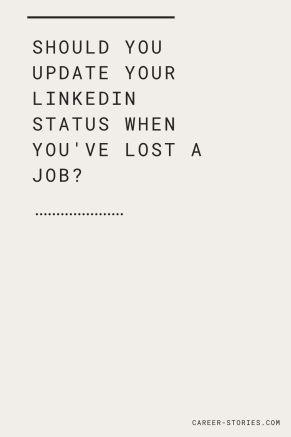 should i update linkedin after lost my job?
