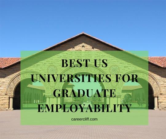Best US Universities for Graduate Employability 2020