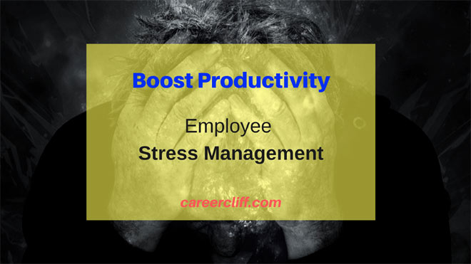 Employee Stress Management to Boost Productivity