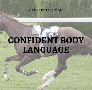 Confident body language