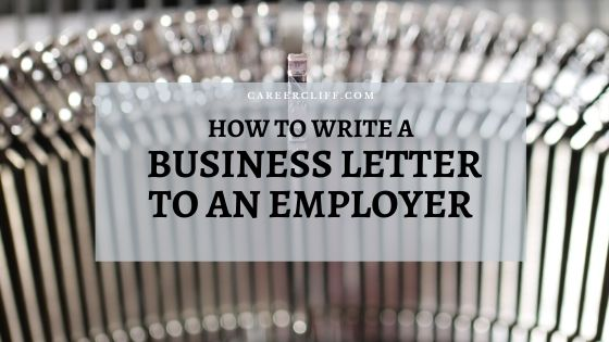 How to Write a Business Letter to an Employer