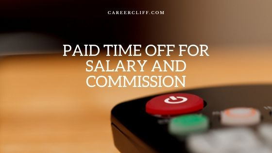 Paid Time Off for Salary and Commission as per Law